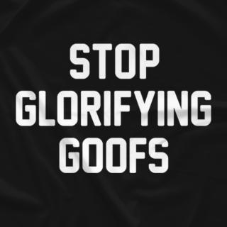 Stop Glorifying Goofs