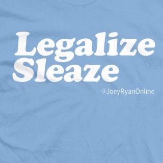 Legalize Sleaze