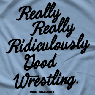 Mad Braddox Ridiculously T-shirt