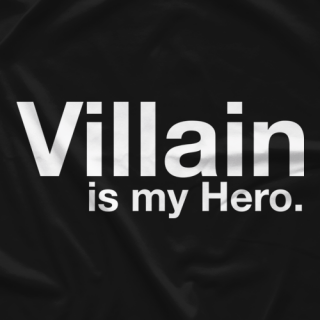 Villain Is My Hero T-shirt