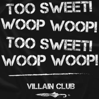 Too Sweet Woop Woop