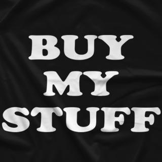 Buy My Stuff T-shirt