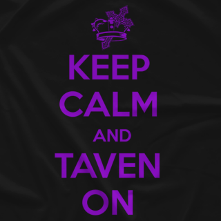 Keep Calm and Taven On