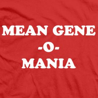 Mean Gene Mania T-shirt