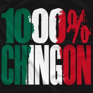 1000% Chingon
