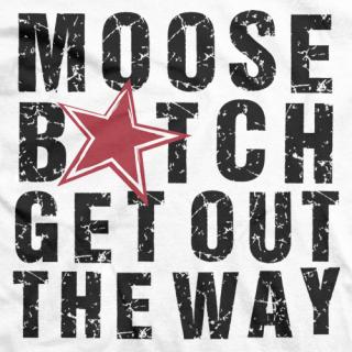 Moose B*tch T-shirt