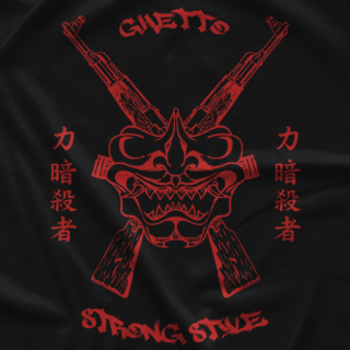 Ghetto Strong Style T-shirt