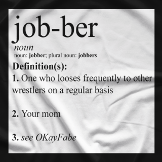 Okayfabe Podcast Definition Of Jobber T-shirt