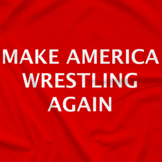Make America Wrestling Again