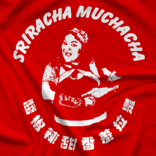 Sriracha Muchachua Picture T-shirt