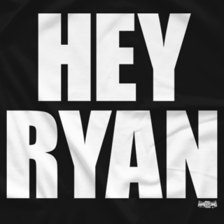 Hey Ryan (Limited Run - Only 25 Available)