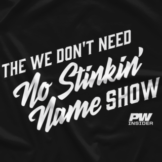 The We Don't Need No Stinkin' Name Show