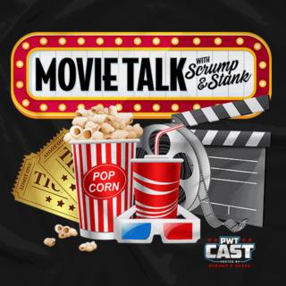 Movie Talk with Scrump & Stank