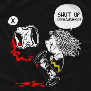 Shut Up, Dreamer!!!!!
