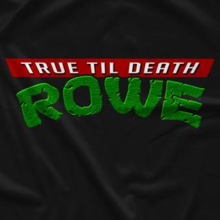 Raymond Rowe True Till Death Rowe T-shirt