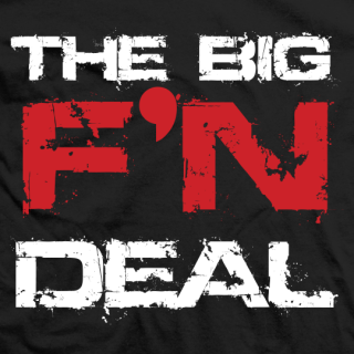 The Big F'N Deal