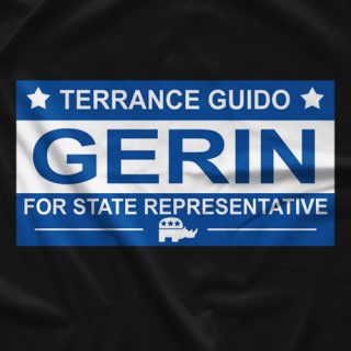 Rhino Gerin For State Rep T-shirt