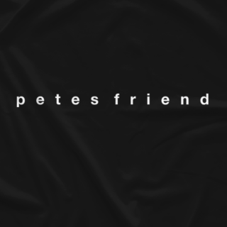 Pete's Friend