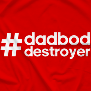 #DadBodDestroyer
