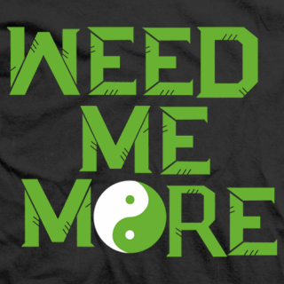RVD Weed Me More T-shirt