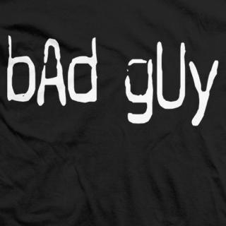 Bad Guy