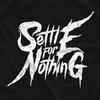 Settle For Nothing