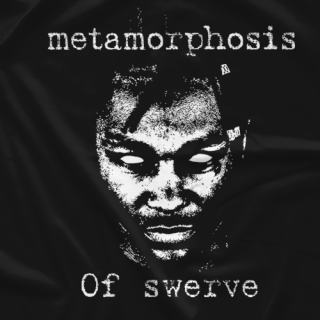 Metamorphosis of Swerve