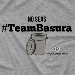 #TeamBasura