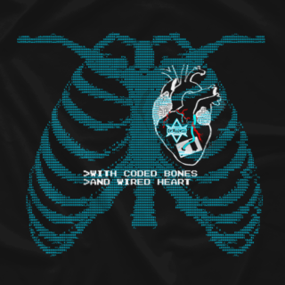 With Coded Bones and Wired Heart (Double-Sided)