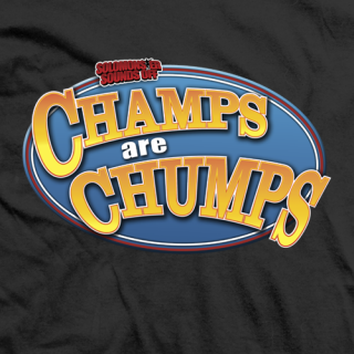 Champs Are Chumps