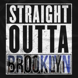 Straight Outta Brooklyn