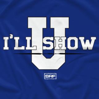I'll Show U