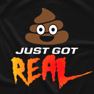 Poo Just Got Real T-shirt