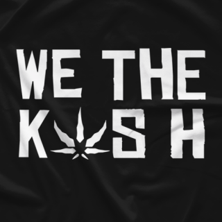 We The Kush T-Shirt
