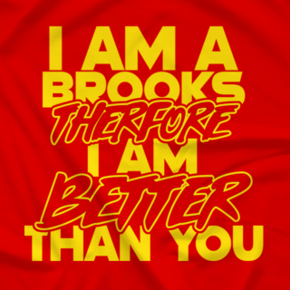 Im a Brooks, Therefore Im Better Than You