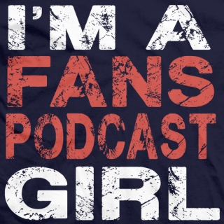 I'm A Fan's Podcast Girl