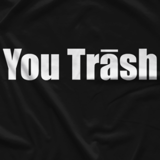 You Trash