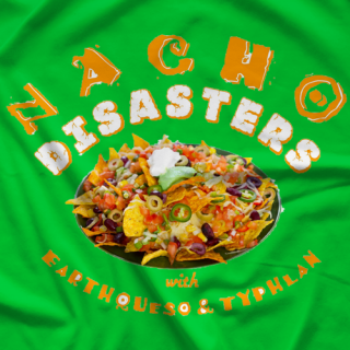 The Lapsed Fan Podcast Nacho Disasters T-shirt