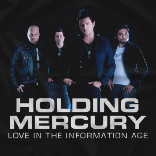 Holding Mercury (Love In The Information Age)