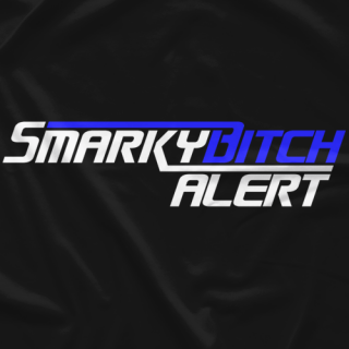 Smarky Bitch Alert