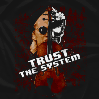Trust the System II