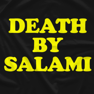 Death By Salami (Gold)