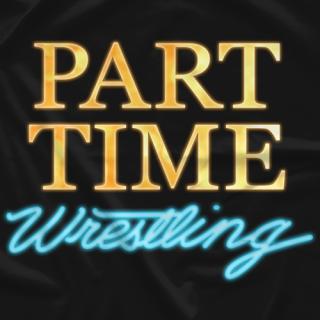 Part Time Wrestling