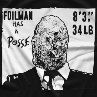 Foilman Has A Posse T-shirt