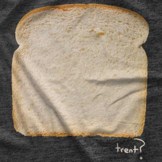 Trent Bread?