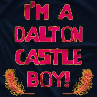 Dalton Castle I'm A Dalton Castle Boy T-shirt