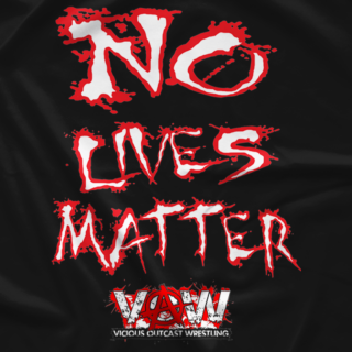 No Lives Matter T-shirt