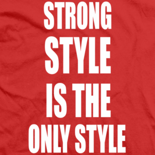Strong Style, Only Style