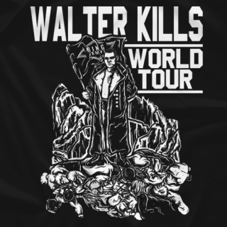 Walter kills - World Tour