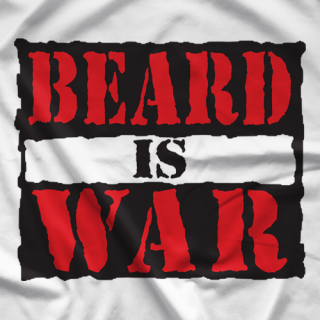 War Beard Hanson Beard Is War T-shirt